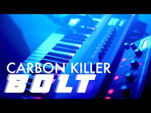 BOLT (Carbon Killer Live Performance)