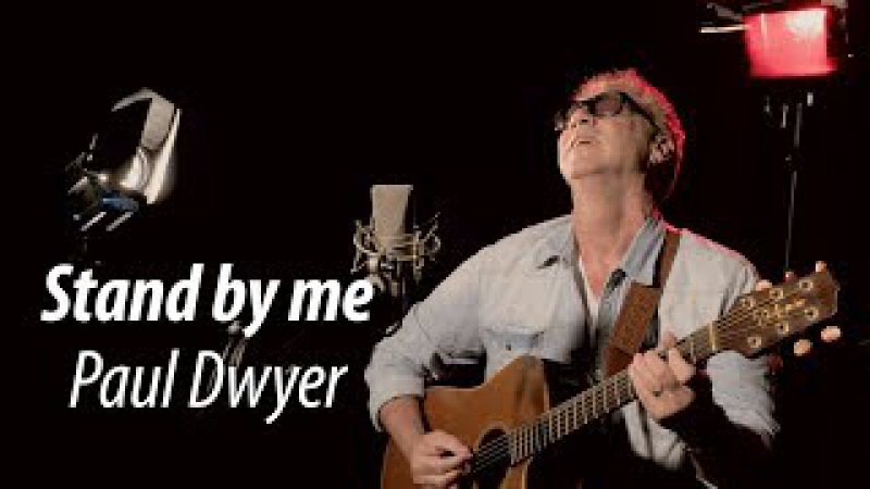 Stand by me ( Ben E King ) Paul Dwyer Cover
