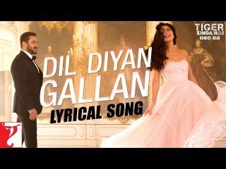 Lyrical: Dil Diyan Gallan Song with Lyrics | Tiger Zinda Hai |Salman Khan, Katrina Kaif|Irshad Kamil