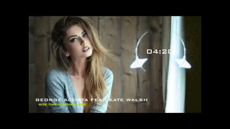 George Acosta feat. Kate Walsh - Nite Time (Original Mix)