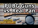 PUBG Guns vs Real Pan (Kar98k, P1911, P92 vs. Pan) PlayerUnknown's Battlegrounds