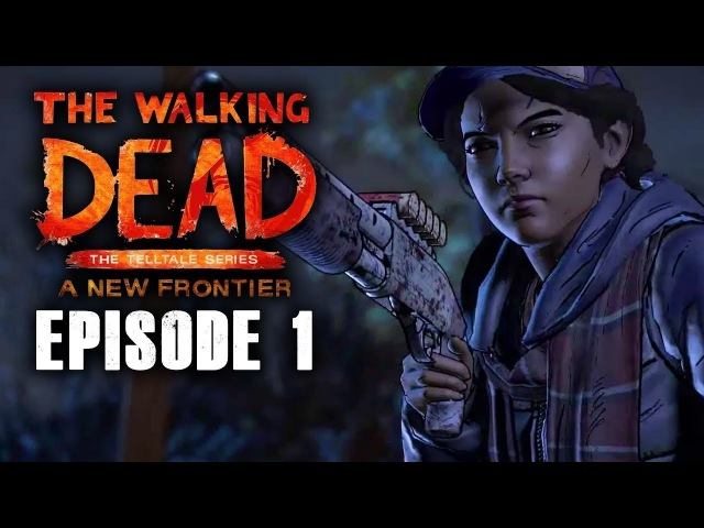 The Walking Dead - A New Frontier(Эпизод 1)