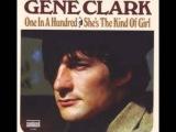 GENE CLARK ( Экс. The Byrds )( ВЕЧНАЯ ТЕБЕ ПАМЯТЬ !!! ) - One In a Hundred 1973 г ( СЛАЙД )