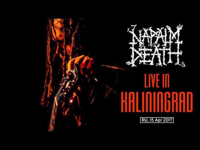 NAPALM DEATH – Live in Kaliningrad (RU, 15 April 2017) | Full HD concert