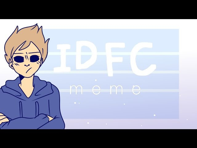[MEME] IDFC [EDDSWORLD/tomedd]