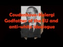 Coudenhove Kalergi Founder of the EU and white hating socialist
