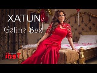 Xatun - Geline Bax (Official Audio)