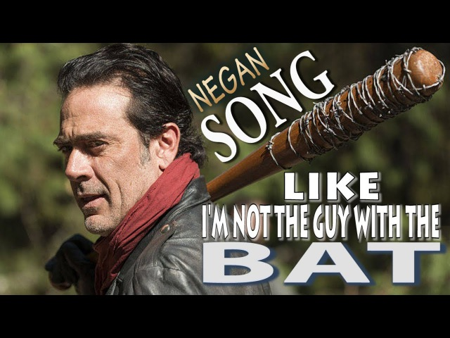 Negan Like I'm Not The Guy With The Bat