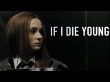 If I Die Young || Fanfic Trailer