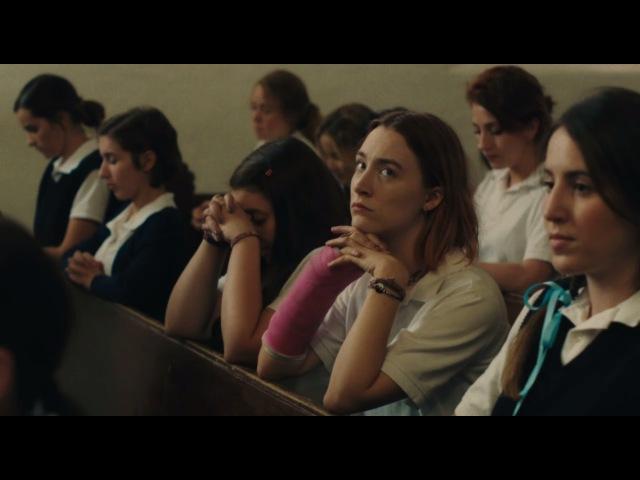 Леди Птица/ Lady Bird (2017) Русскоязычный трейлер