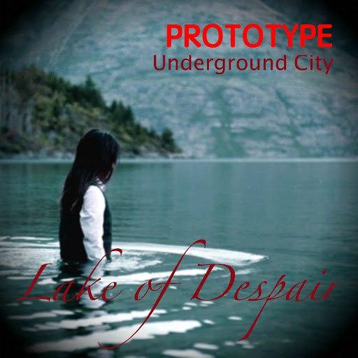 Prototype альбом Underground City Lake of Despair