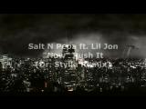 Salt N Pepa ft. Lil Jon - Now Push it (Dr. Stylla Remix)