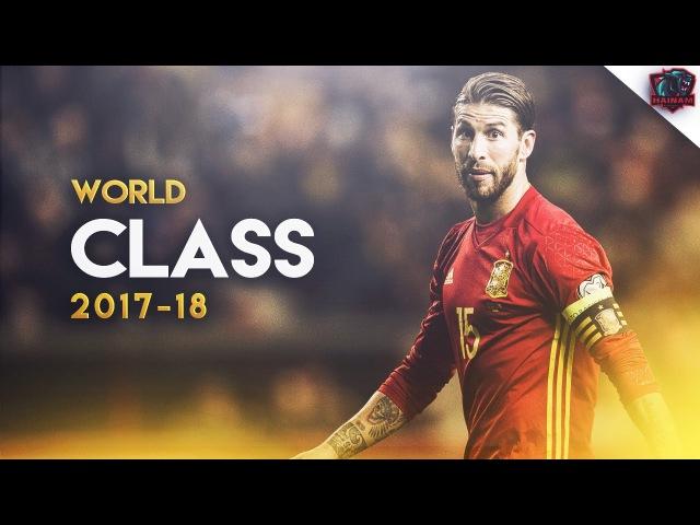 Sergio Ramos 2 - World Class - Passes Defensive Skills - 2017/18 HD