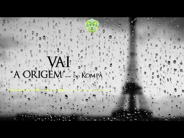 Vai, A Origem... do Kompa [by Dj Kayel]