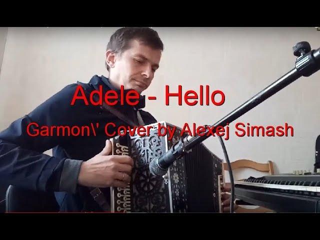 Adele Hello Garmon' Cover by Alexej Simash