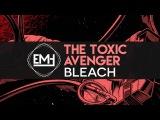The Toxic Avenger - Bleach