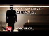 Roberto Leal - Na Casa de um Português (Oficial)