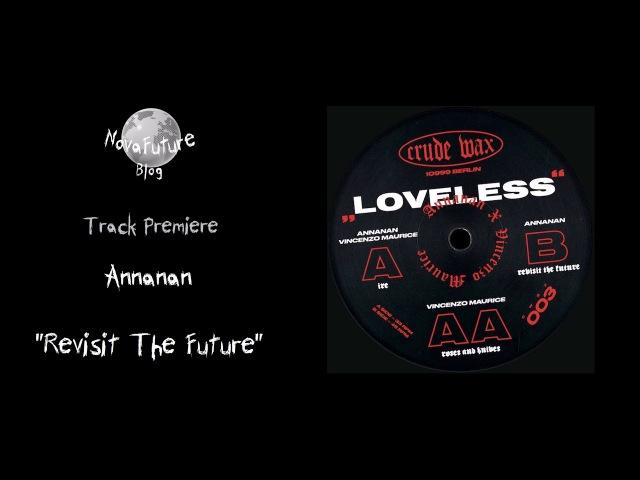 Annanan - Revisit The Future [CWAX003 | Crude Wax | Premiere]
