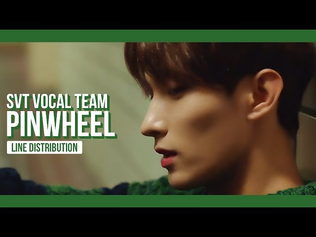 SEVENTEEN VOCAL TEAM - PINWHEEL Line Distribution (Color Coded) | 세븐틴 보컬팀 - 바람개비