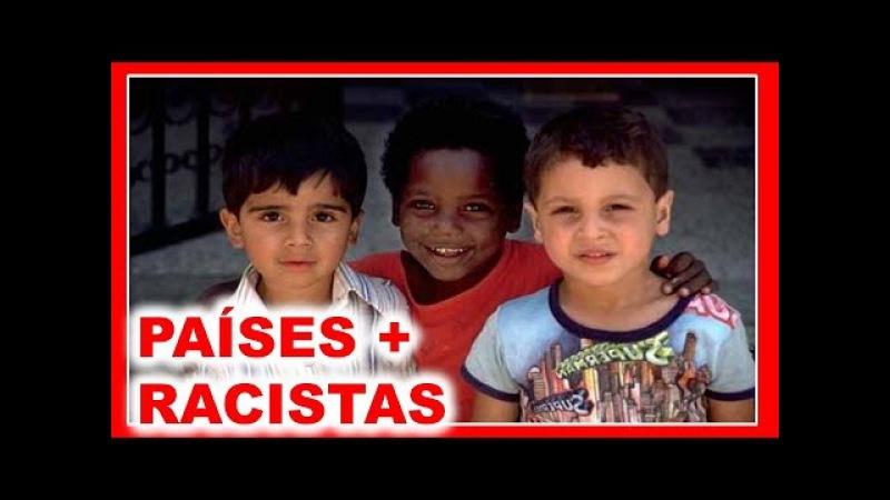 Los 10 Países mas Racistas del Mundo