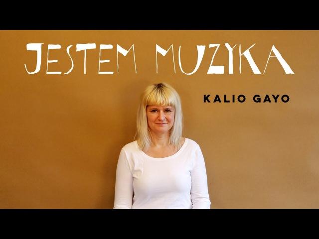 Kalio Gayo - Jestem muzyka (Official video)
