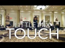 Little Mix Touch Radix Dance Fix Ep 1 Brian Friedman Choreography