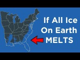 How Will Earth Change If All the Ice Melts