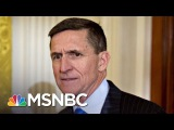 Was Michael Flynn Offered Millions For Removal Of Turkish Cleric  AM Joy  MSNBC