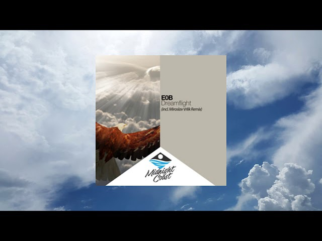 E0B - Dreamflight (Miroslav Vrlik Remix) [Midnight Coast] [PROMO]