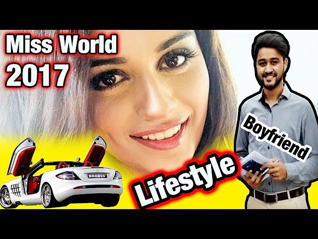 Manushi Chhillar MISS WORLD 2017 Unknown Facts, Boyfriend, Lifestyle, Family, Cars, House, Biography