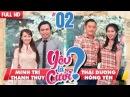 YÊU LÀ CƯỚI? | TẬP 2 UNCUT | Minh Trí - Thanh Thủy | Thái Dương - Hồng Yến | 281017❤️