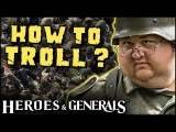 HOW TO TROLL NOOBS   Funny Trolling Guide  Heroes &amp Generals