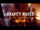 Gravity Waves - from Automatica - Nigel Stanford (Visual)