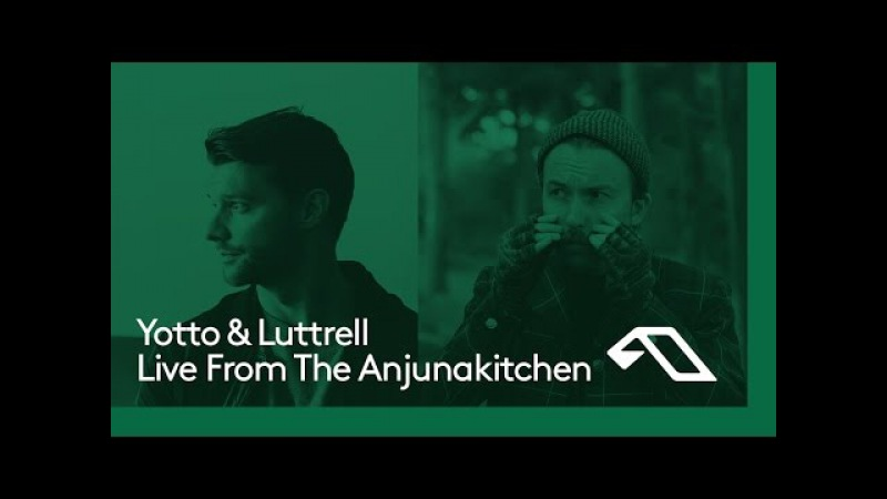 Yotto Luttrell Live From The Anjunakitchen