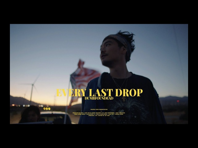Dumbfoundead - Every Last Drop [OFFICIAL MUSIC VIDEO]