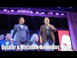 Bojalar va Mirzabek Holmedov - Puli
