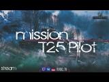 #T25 Pilot