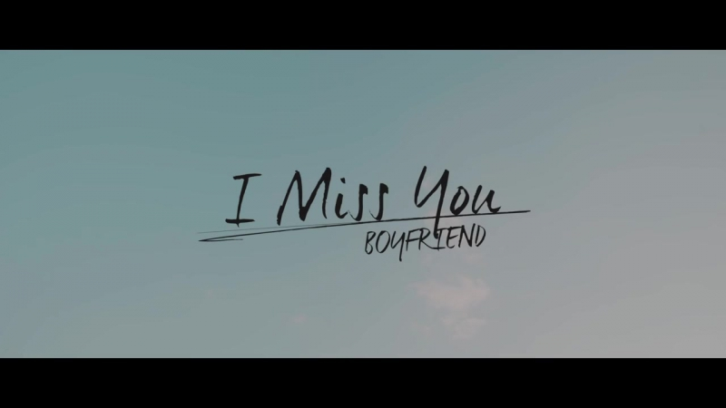 BOYFRIEND - I Miss You
