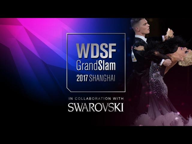 Lacitis - Golodneva, LTU   2017 GS Final Standard Shanghai   R1 SF   DanceSport Total