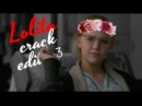 Lolita | crack 3 {edit}
