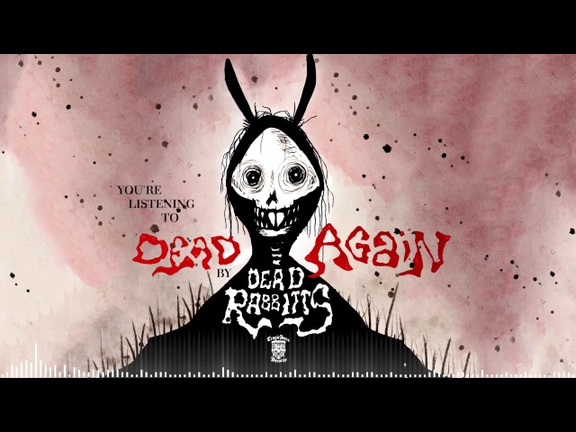 THE DEAD RABBITTS Dead Again Official Stream
