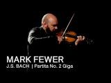 J.S. Bach Partita No. 2 Giga  Mark Fewer