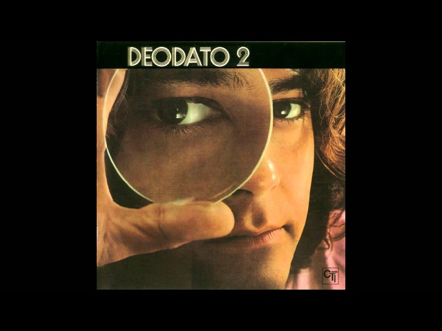 Eumir Deodato - Deodato 2 (1973) - Completo / Full Album (HQ)