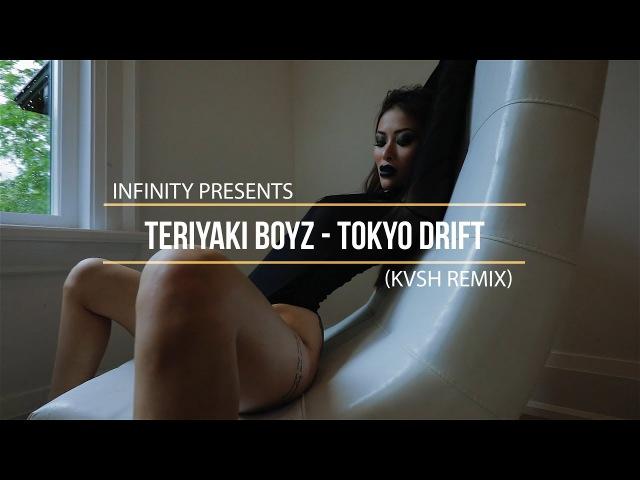 Teriyaki Boyz - Tokyo Drift (KVSH REMIX) (INFINITY) enjoybeauty