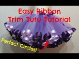 HOW TO Make a Ribbon Trim Tutu with Perfect Circles by Just Add A Bow