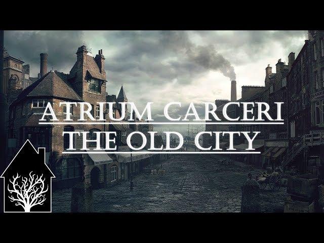 Atrium Carceri - The Old City (Full Album)