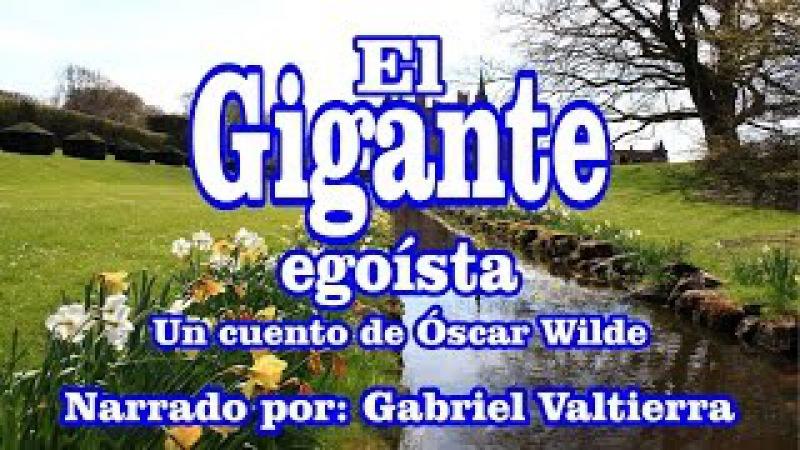 CUENTOS DE ÓSCAR WILDE: El Gigante Egoísta (Narrado) Calidad HD
