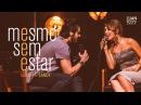 Luan Santana Mesmo Sem Estar ft Sandy DVD 1977