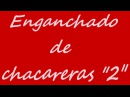Enganchado de Folklore 2017 Chacareras