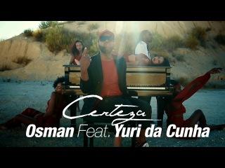 Osman Feat. Yuri Da Cunha - Certeza (Official Video)